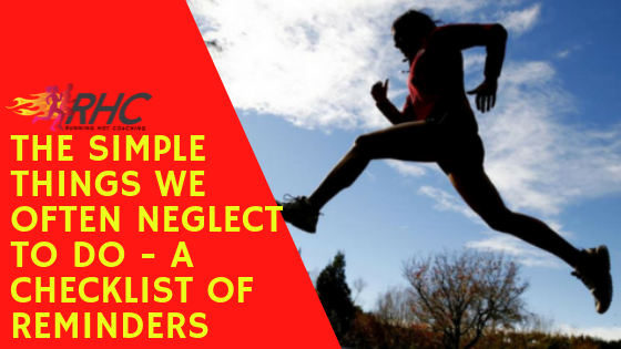 The simple things we often neglect to do - A checklist of reminders