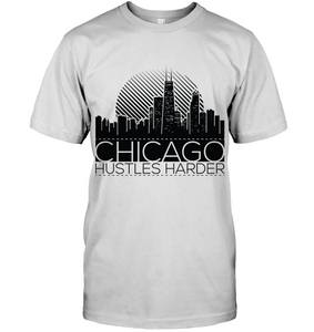 Chicago Hustles Harder (Black Print)