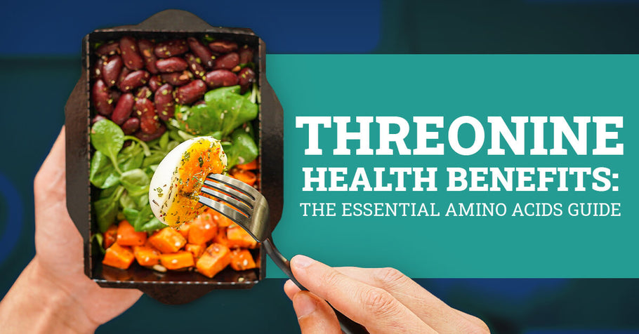 Threonine Health Benefits: The Essential Amino Acids Guide (V2)