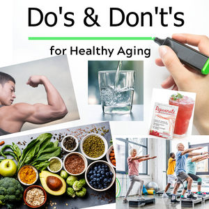 The Do's and Don'ts for Healthy Aging