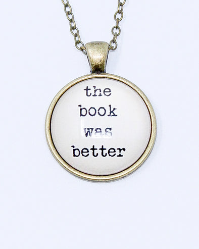 The Book Was Better Necklace