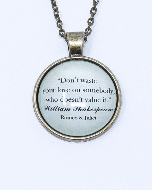Quote Necklace - Romeo & Juliet - Don't Waste Your Love