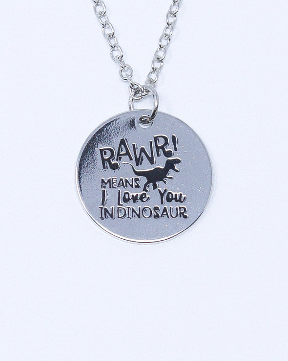 Sayings Necklace - RAWR! Means I Love You