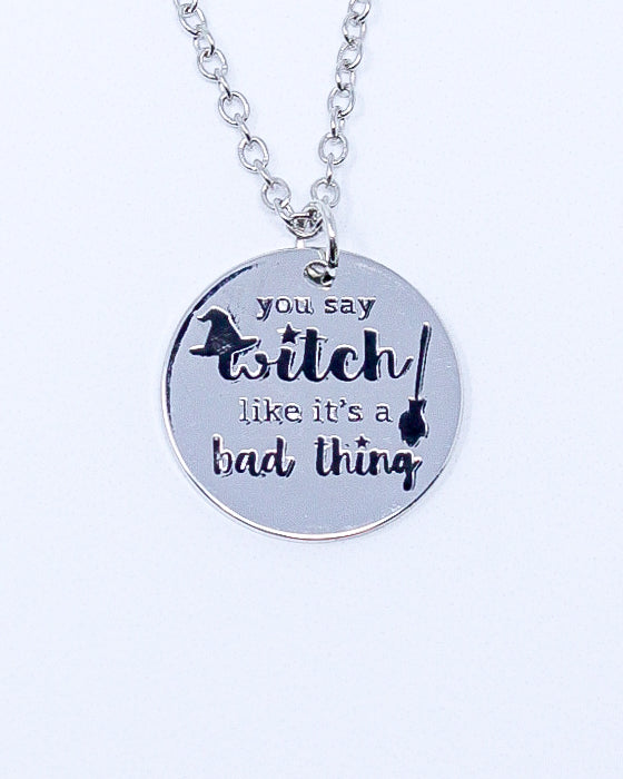 Sayings Necklace - You Say Witch