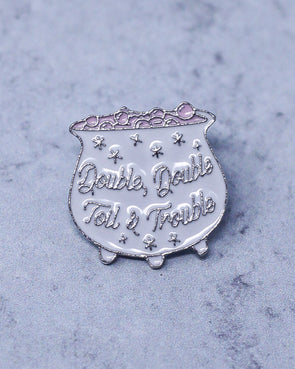 Double, Double Toil & Trouble Pin