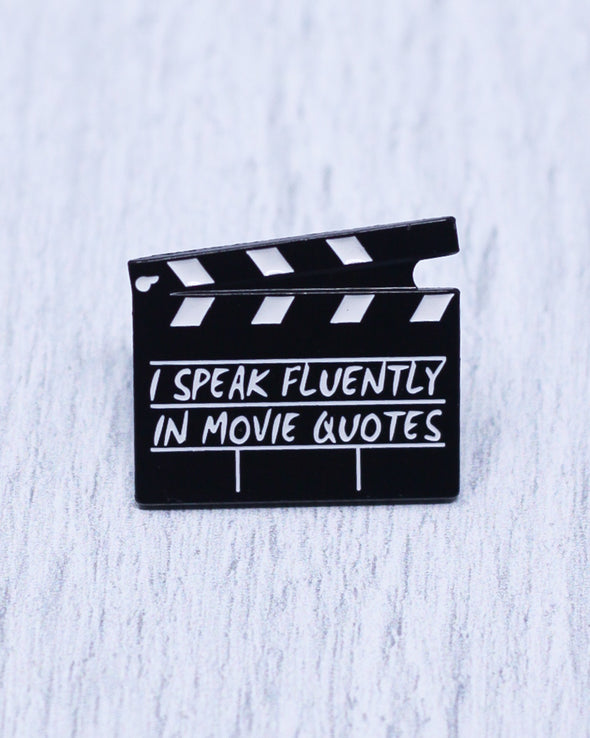 I Speak Fluently In Movie Quotes Pin