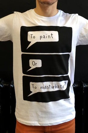 To paint Or To masturbate