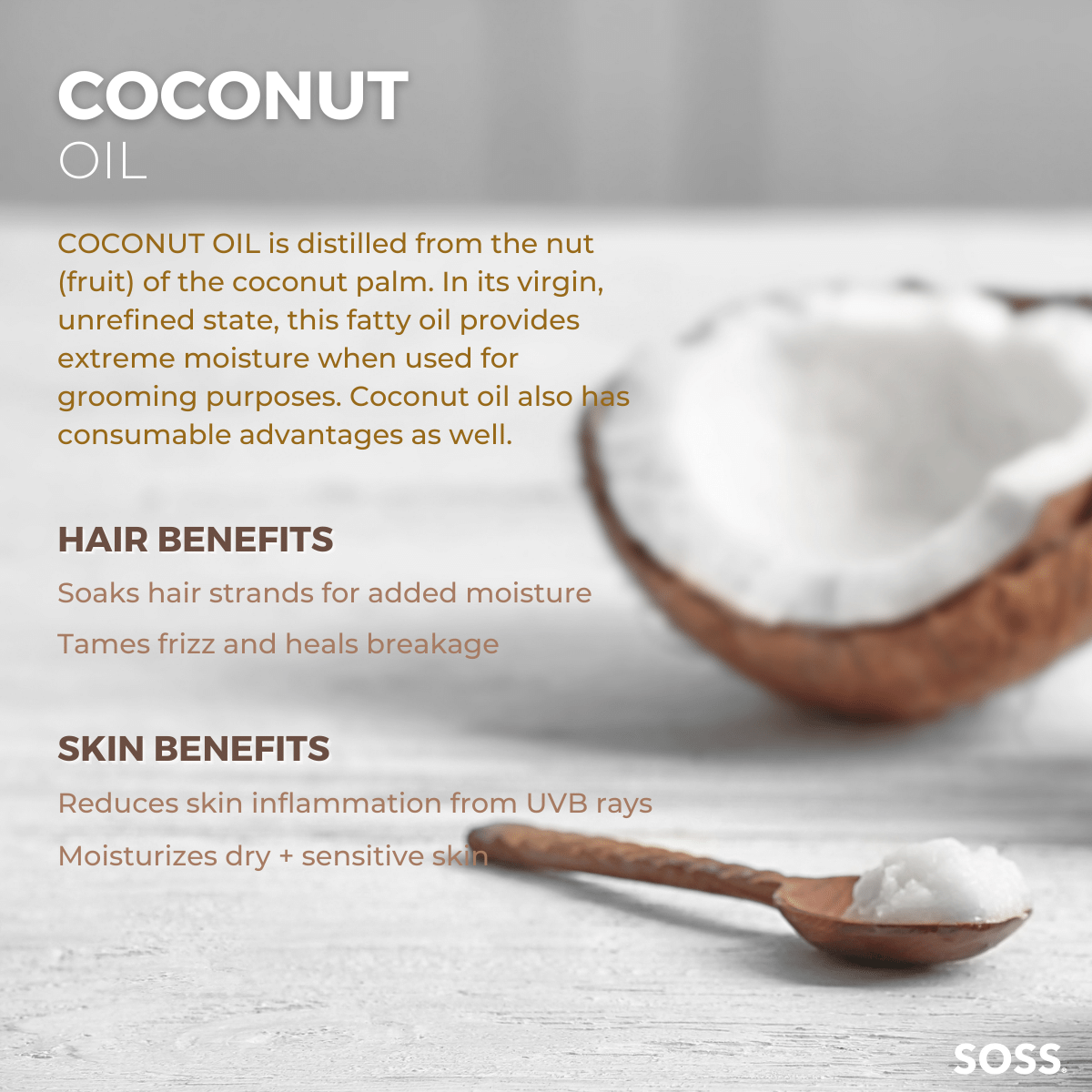 Coconut Oil is a known humectant that excessively moisturizes and nourishes skin and hair.