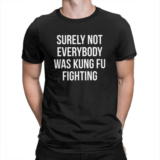 Man's Surely Not Everybody Was Kung Fu Fighting Neck Short Sleeve Tops