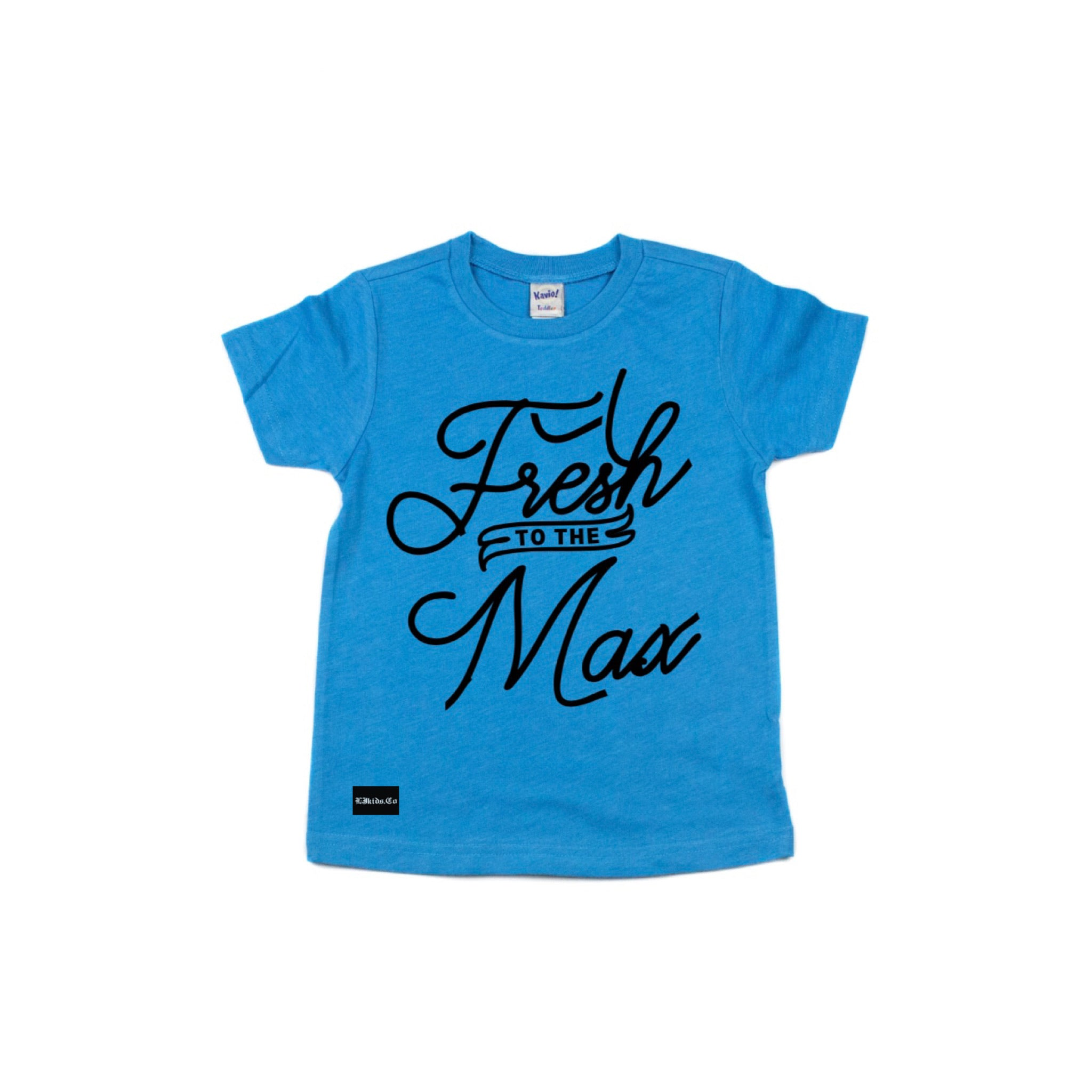 Fresh To The Max Tee