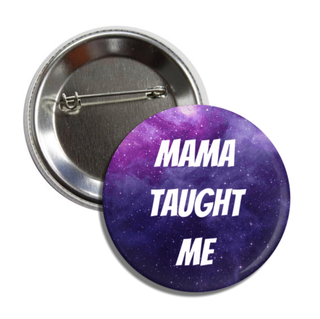 Mama taught me button