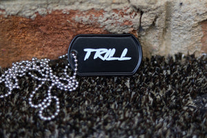 TRILL Dog Tag