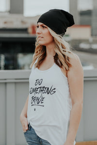 """Do Something Brave"" Tank"