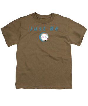 Just Be - Youth T-Shirt