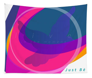 Just Be - Dimension - Wall Tapestry