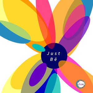 Just Be - Kaleidoscope - Art Print