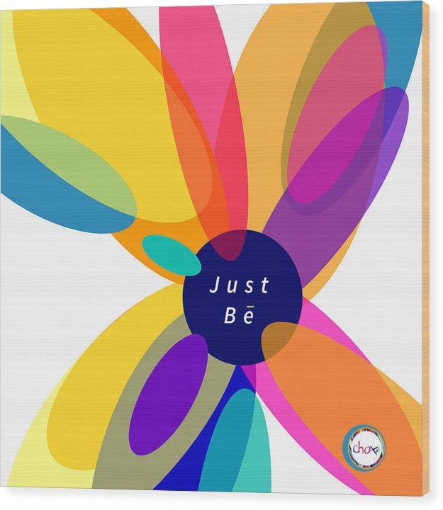Just Be - Kaleidoscope - Wood Print