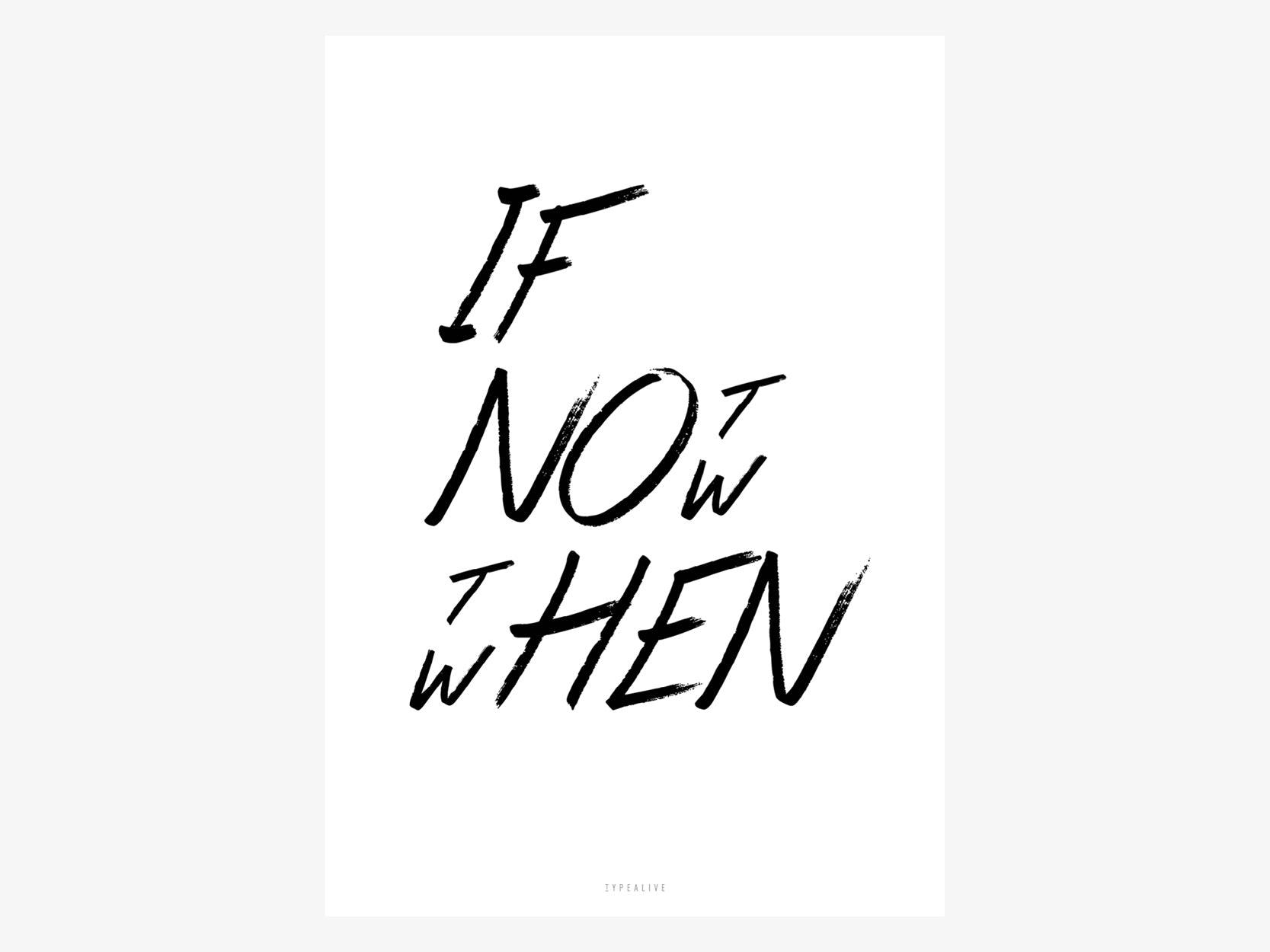Print / If Not Now No. 2