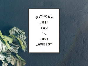 Print / Without Me
