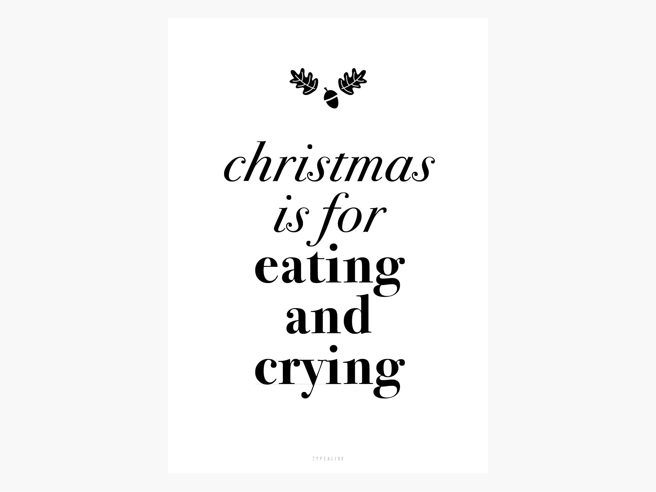 Print / Christmas Is For