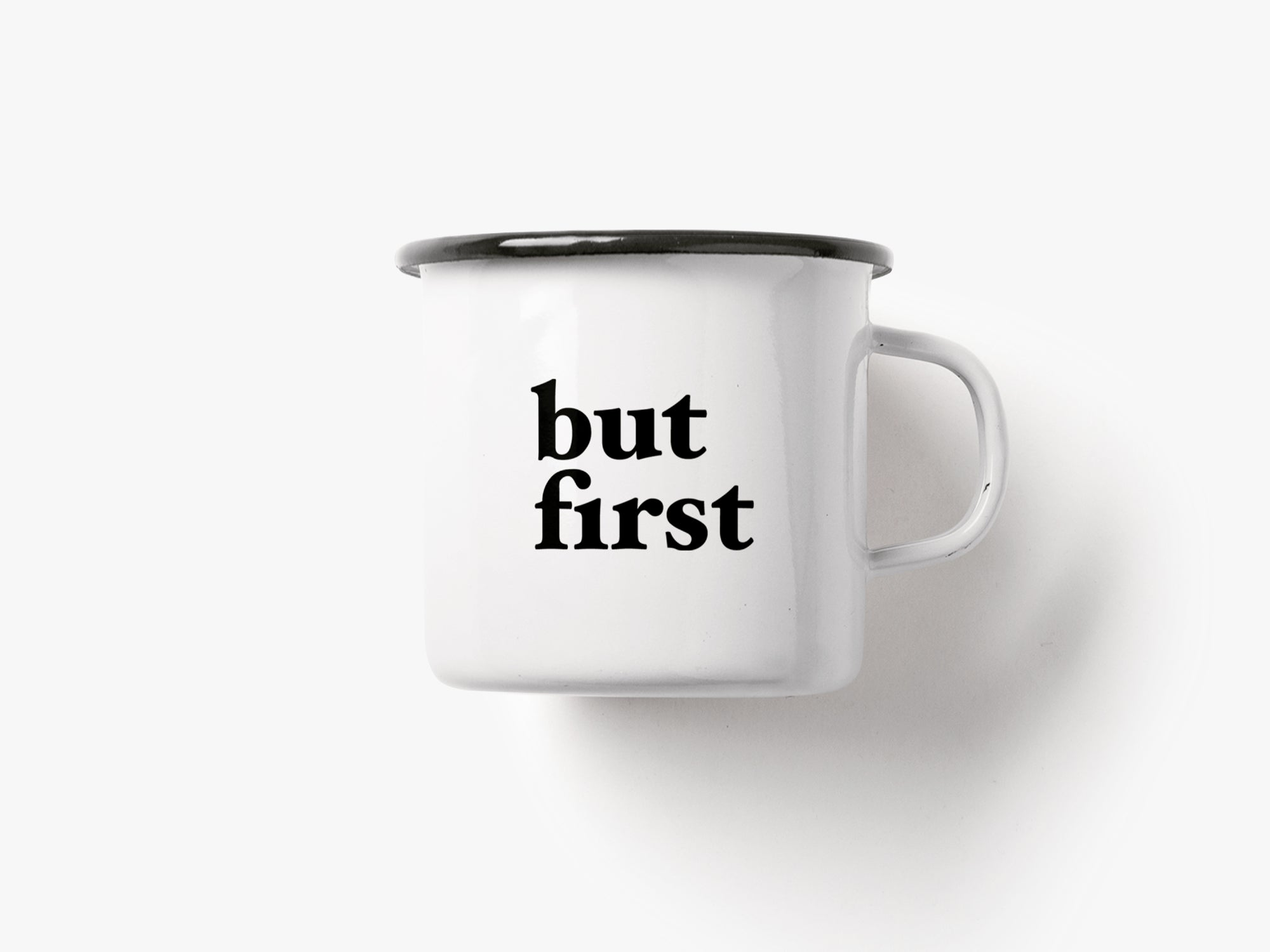Tasse / But First