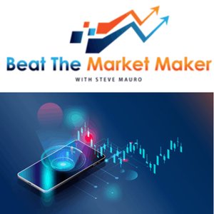 Beat The Market Maker with Steve Mauro
