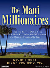 Load image into Gallery viewer, The Maui Millionaires: Discover the Secrets Behind the World's Most Exclusive Wealth Retreat and Become Financially Free (9781400153411): David Finkel, Diane Kennedy, Ellen Archer: Books