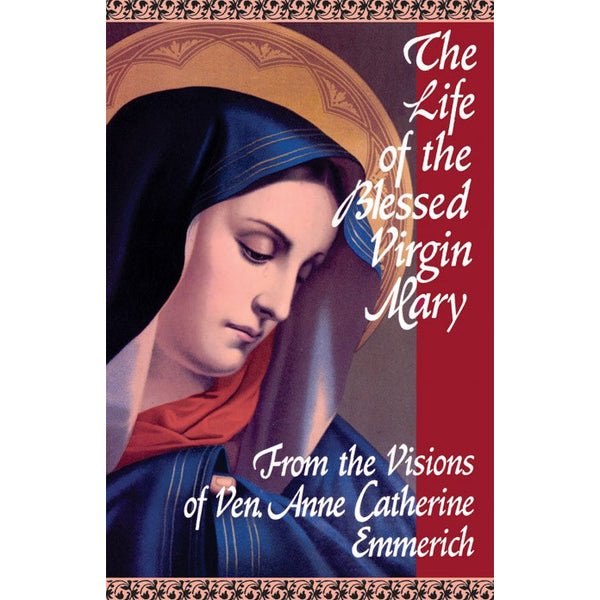 The Life of the Blessed Virgin Mary