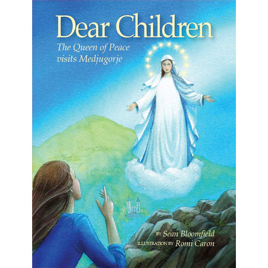 Dear Children: The Queen of Peace Visits Medjugorje