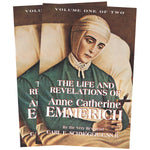 The Life and Revelations of Anne Catherine Emmerich Vol 1 & 2