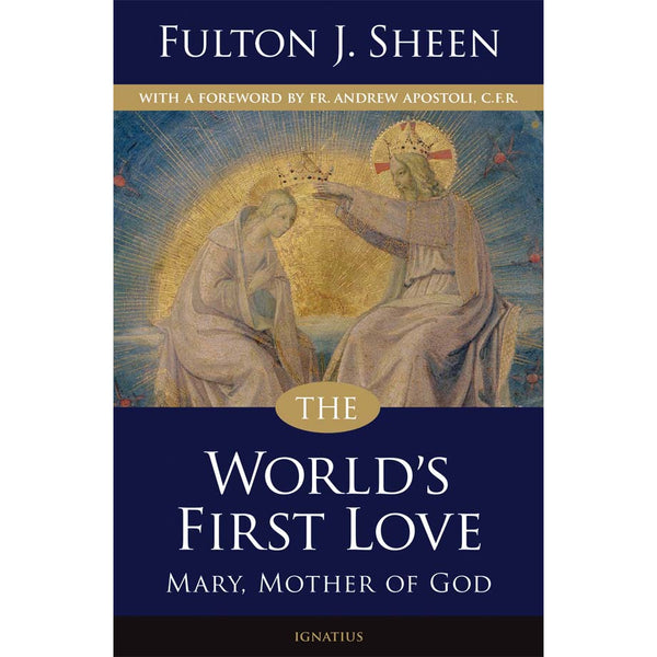 World's First Love: Mary, Mother of God