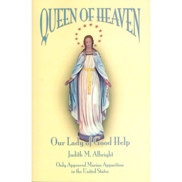Queen of Heaven - Our Lady of Good Help