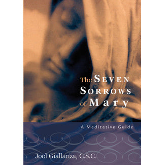 The Seven Sorrows of Mary - A Meditative Guide