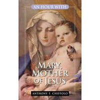An Hour with Mary, Mother of Jesus