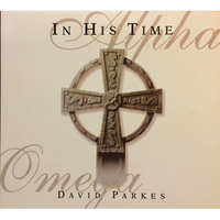 "David Parkes - ""In His Time"""