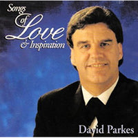 "David Parkes - ""Songs of Love and Inspiration"""