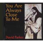 "David Parkes - ""You Are Always Close to Me"""