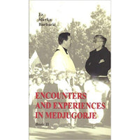 Encounters and Experiences in Medjugorje Book II