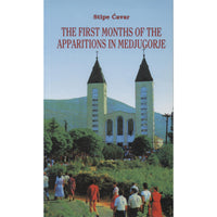 The First Months of the Apparitions in Medjugorje
