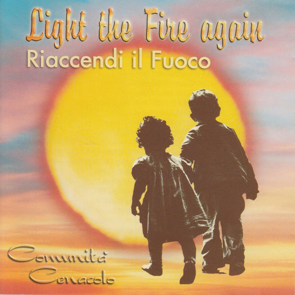 Comunitia Cenacolo - Light the Fire Again