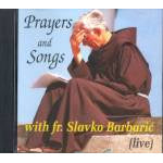 Prayers and Songs - With Fr. Slavko Barbaric