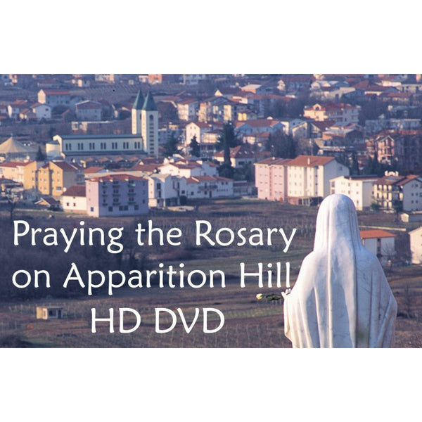 Pray the Rosary on Apparition Hill - HD DVD