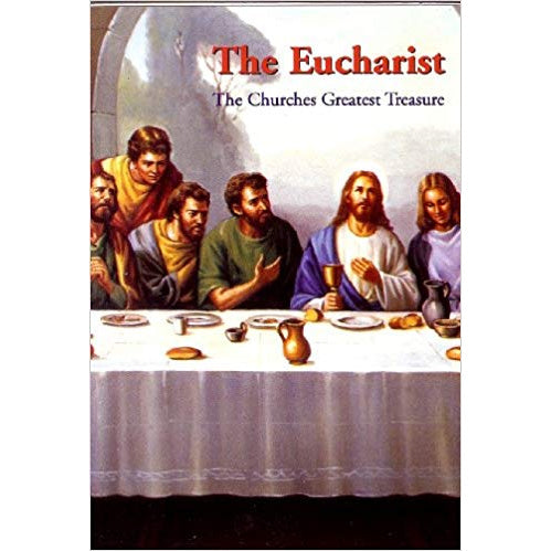 The Eucharist: the Churches Greatest Treasure