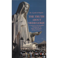 The Truth About Medjugorje