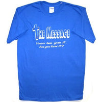 The Message - You've been given it. Are you livin it?