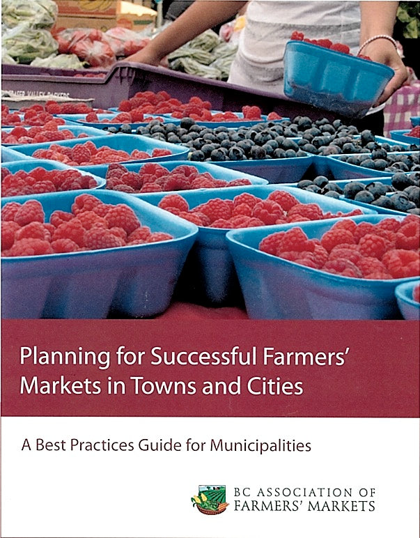 Planning for Successful Farmers' Markets in Towns and Cities: A Best Practices Guide for Municipalities