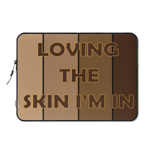 Loving The Skin I'm In © Laptop Sleeve
