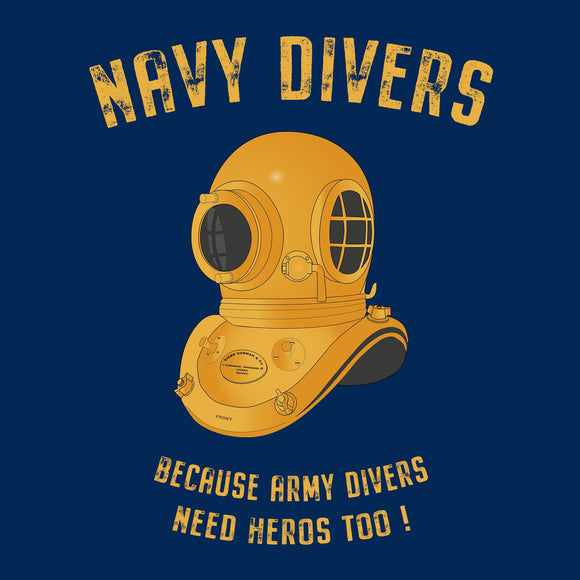 05- Army Divers Need Hero's Too - T-Shirt (Printed Front and Back) - Divers Gifts & Collectables