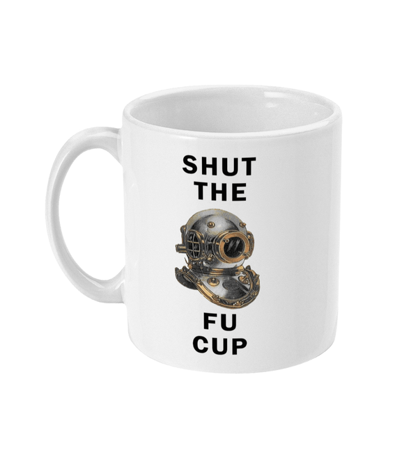 11oz Mug Shut The Fu Cup - Divers Gifts & Collectables