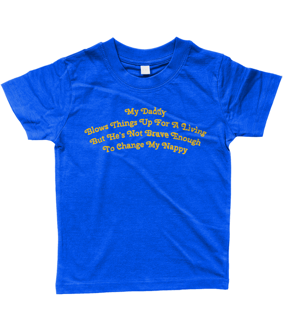 Larkwood Baby/Toddler T-Shirt My DaddyBlows Things Up For A Living - Divers Gifts & Collectables